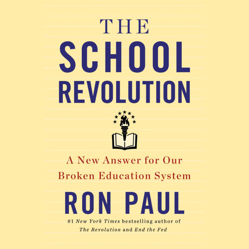 The School Revolution by Ron Paul, Read by Steve Coulter - Audiobook Excerpt