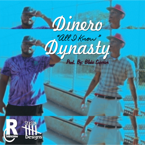 Dinero Dynasty - All I Know (produced by Blake Superior)