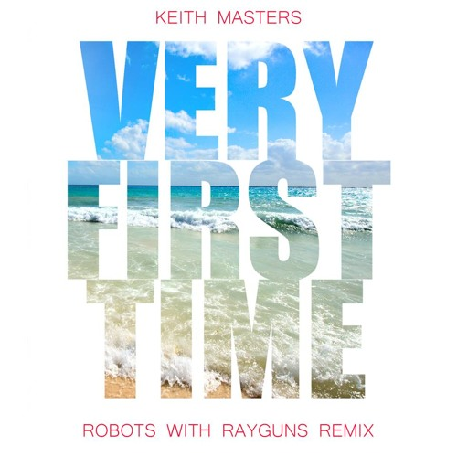 Very First Time (Robots With Rayguns Remix)