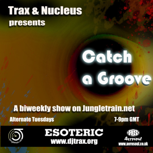 DJ Trax + Nucleus - Catch A Groove 35 (Live On Jungletrain 17.09.13)