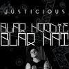 Justicious - BLAQ HOODIE, BLAQ HAT (Video Edit)