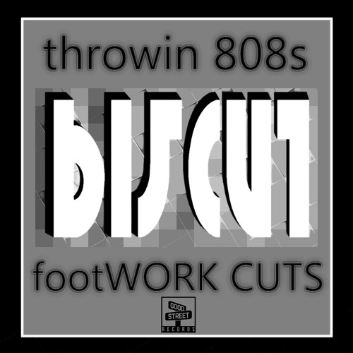 GSTR018 - bi5cut - Throwin 808s FootWORK CUTS (PREVIEW) OUT NOW