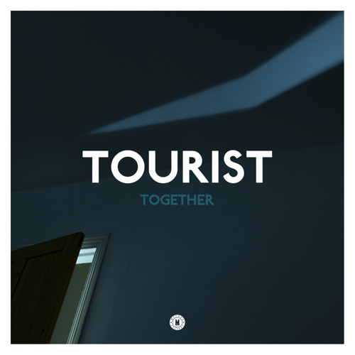 Tourist – Together