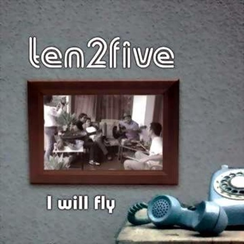 Ten 2 Five - I Will Fly