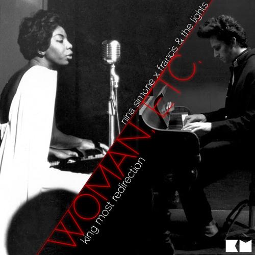 """Nina Simon-e x Francis & The Lights """"Woman, Etc."""" (King Most Redirection)"""