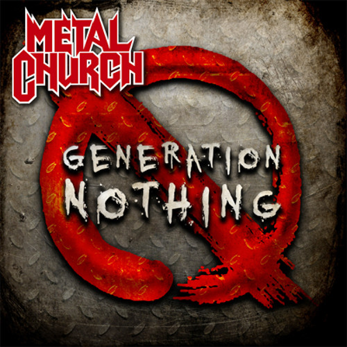 "Metal Church ""Generation Nothing"" from the CD ""Generation Nothing"""