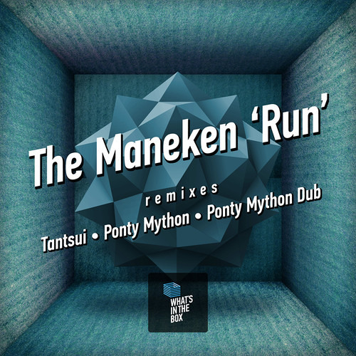 The Maneken – Run (Tantsui Remix)