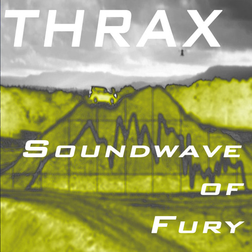 Thrax - Soundwave Of Fury