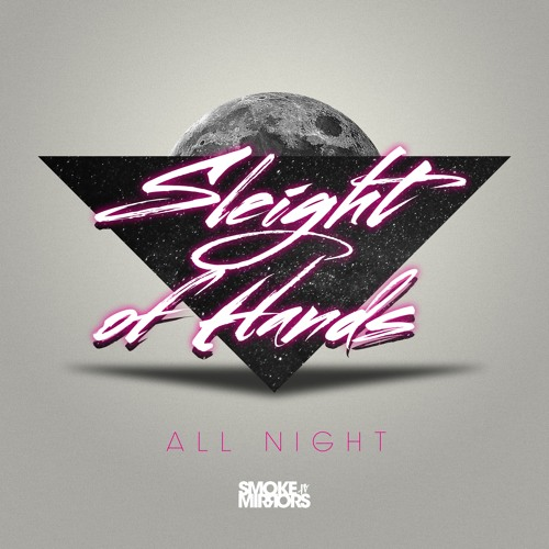 Sleight of Hands - All Night [Preview]