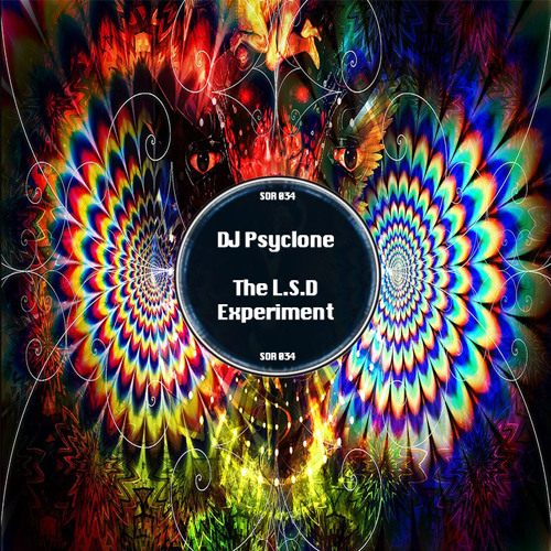 Psyclone - The LSD Experiment [SOR034] (LQ Preview)
