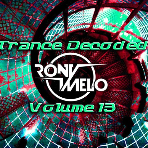 Rony Melo - Trance Decoded 013