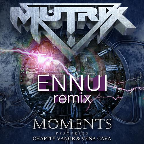 Moments (Ennui Remix)