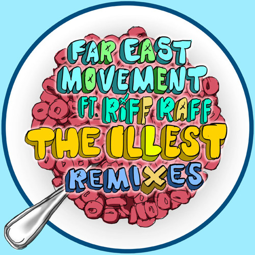 Far East Movement ft. Riff Raff - The Illest (Rell The Soundbender Remix)