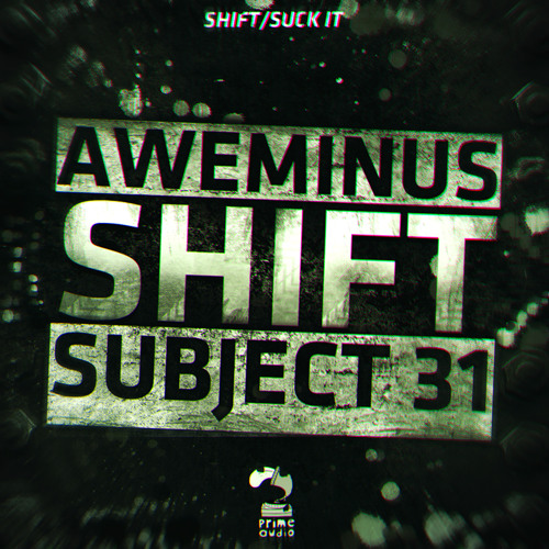 Subject 31 & Aweminus - Shift [Out Now!!! Prime Audio]