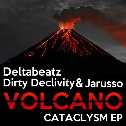 Volcano by Dirty Declivity, Deltabeatz & Jarusso