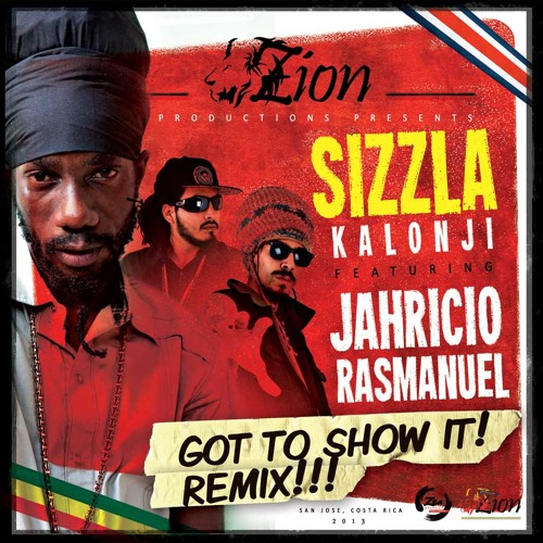 Sizzla ft. Jahricio & Ras Manuel - Got To Show It (Remix)