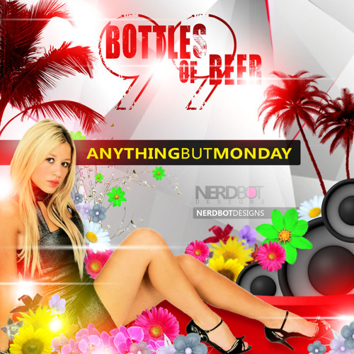 BOTTLES OF BEER - BRAZILIAN CLUB REMIX - Anything But Monday with Demu Mix - 133 BPM