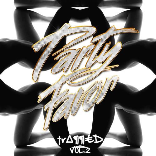 Party Favor Presents: TRAPPED VOL.2