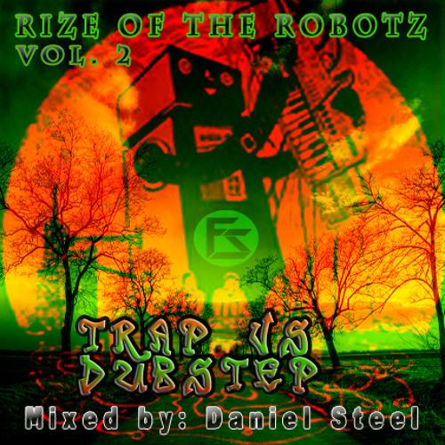 Rize of the Robotz Vol. 2 - Trap vs Dubstep Bass Mix