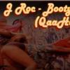 J Rock - Booty Wop (@QaaHolic Mix)