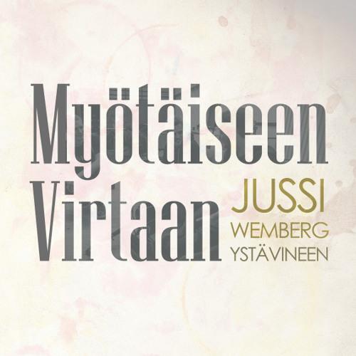 Jussi Wemberg Ystävineen - Myötäiseen Virtaan
