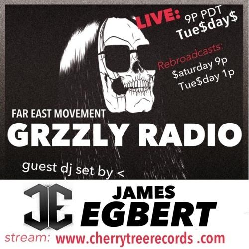 FAR EAST MOVEMENT GRZZLY RADIO - DJ SET BY: JAMES EGBERT - PODCAST EP. 9