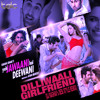Download DILLI WALI GIRLFRIEND (DJ RAGHAV's DESI STYLE REMIX PREVIEW) Mp3