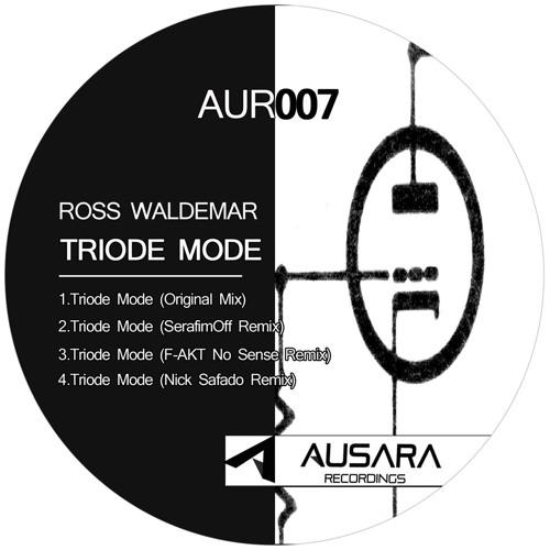 Ross Waldemar - Triode Mode (Nick Safado Remix) [AUR007]
