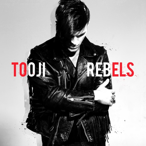 Tooji - Rebels