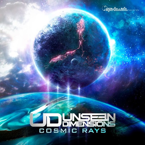 Unseen Dimensions - Cosmic Rays (Preview) - OUT NOW!