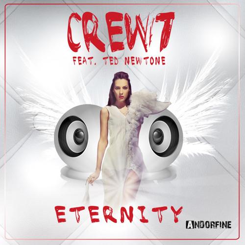 Crew 7 feat. Ted Newtone - Eternity (Crew 7 Radio)