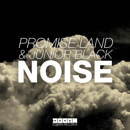 Promise Land & Junior Black - Noise (Available October 21)