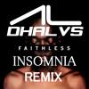 Faithless - Insomnia (Dhalvs Remix) [FREE DOWNLOAD]