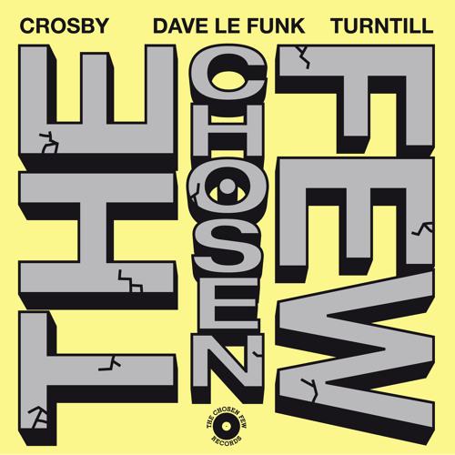 "Crosby, Dave LeFunk & Turntill ""The Chosen Few"""
