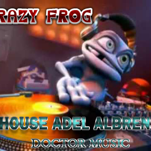 Crazy frog house music 07 03 for Crazy house music