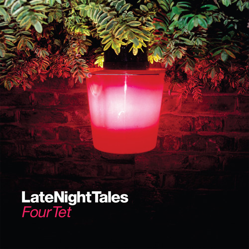 Late Night Tales - Four Tet - Vinyl Edition track samples