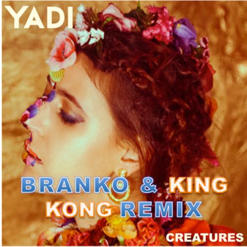 Creatures (Branko & KKing Kong Remix)