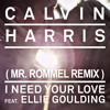 Calvin Harris Ft Ellie Goulding - I Need Your Love (Mr. Rommel Remix)