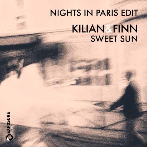 Milky Chance - Sweet Sun (KILIAN&FINN Nights In Paris Edit) I Free Download