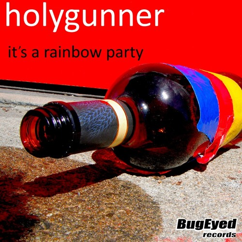 Holygunner - It's A Rainbow Party (Glitch-Hop Mix) OUT NOW