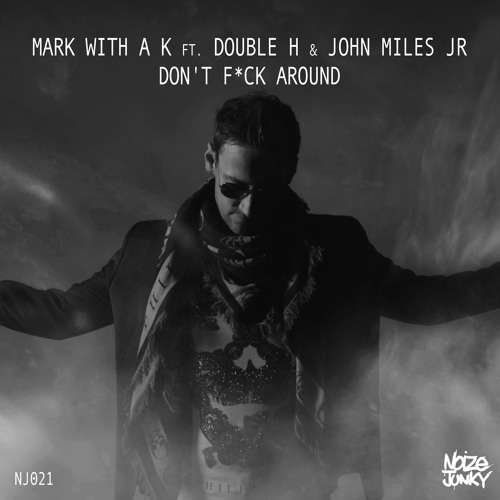 Mark with a K - Don't F*ck Around
