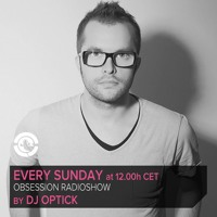 Dj Optick - Obsession - Ibiza Global Radio - 22.09.2013