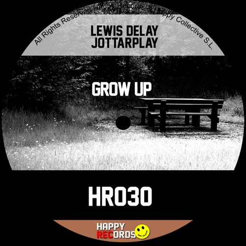 Lewis Delay, JottaRplay - Grow Up (Original Mix)