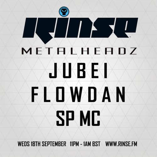 Jubei & SP MC - The Metalheadz show on Rinse FM 180913