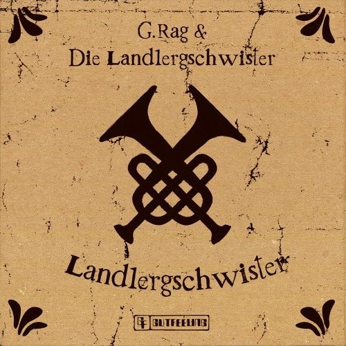 G.Rag & die Landlergschwister : Honky Tonkin - Tomahawk Edit / FREE DL