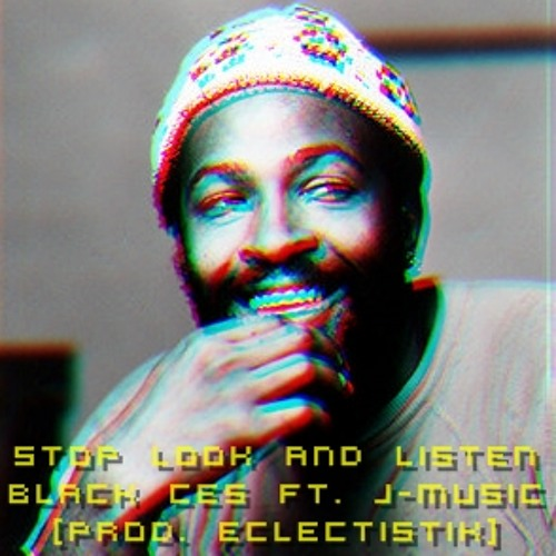 Black Ces ft J-Music - Stop Look and Listen [Prod. EclectistiK]