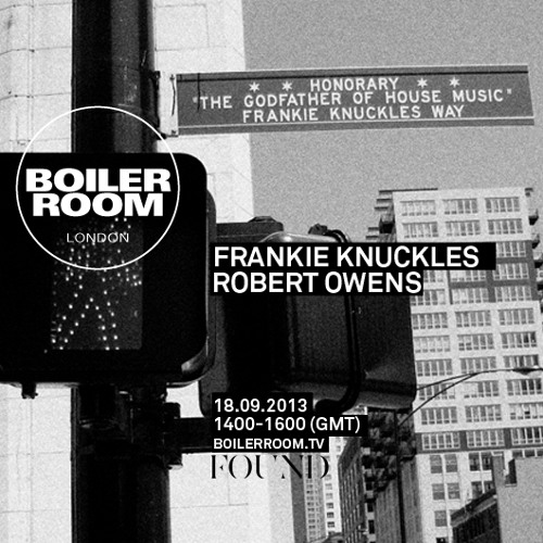 Frankie Knuckles Boiler Room London DJ Set
