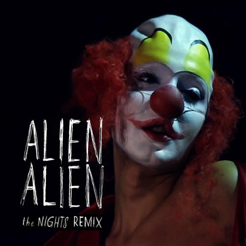 ALIEN ALIEN - The Nights (C.L.A.W.S Remix)