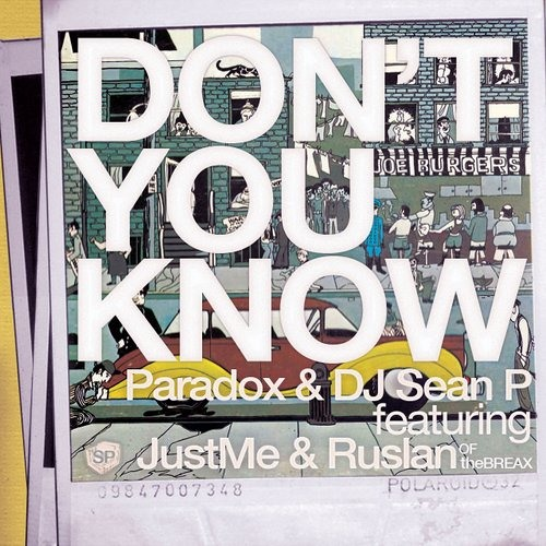 """Paradox and DJ Sean P """"Don't You Know (feat. JustMe & Ruslan)"""""""