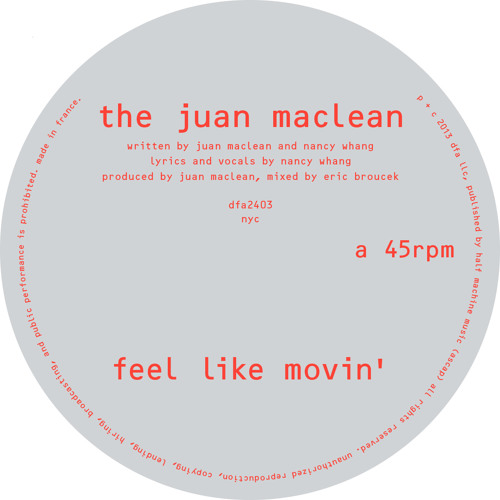 "The Juan Maclean "" Feel LIke Movin' "" (radio version)"